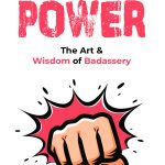 Principles of Power: The Art & Wisdom of Badassery by Eric Schleien