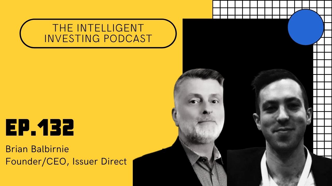 Eric Schleien & Brian Balbirnie | The Intelligent Investing Podcast